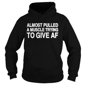 Almost pulled a muscle trying to give AF hoodie