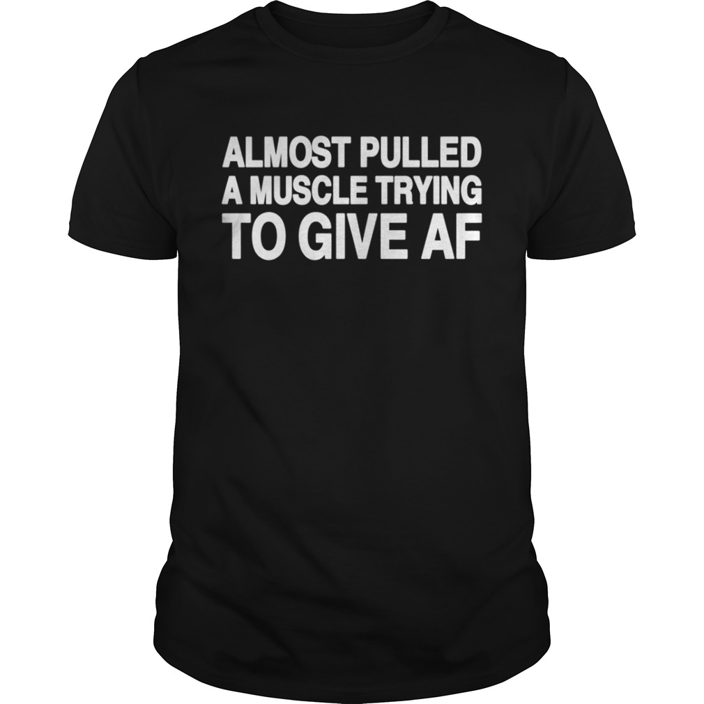 Almost pulled a muscle trying to give AF shirt