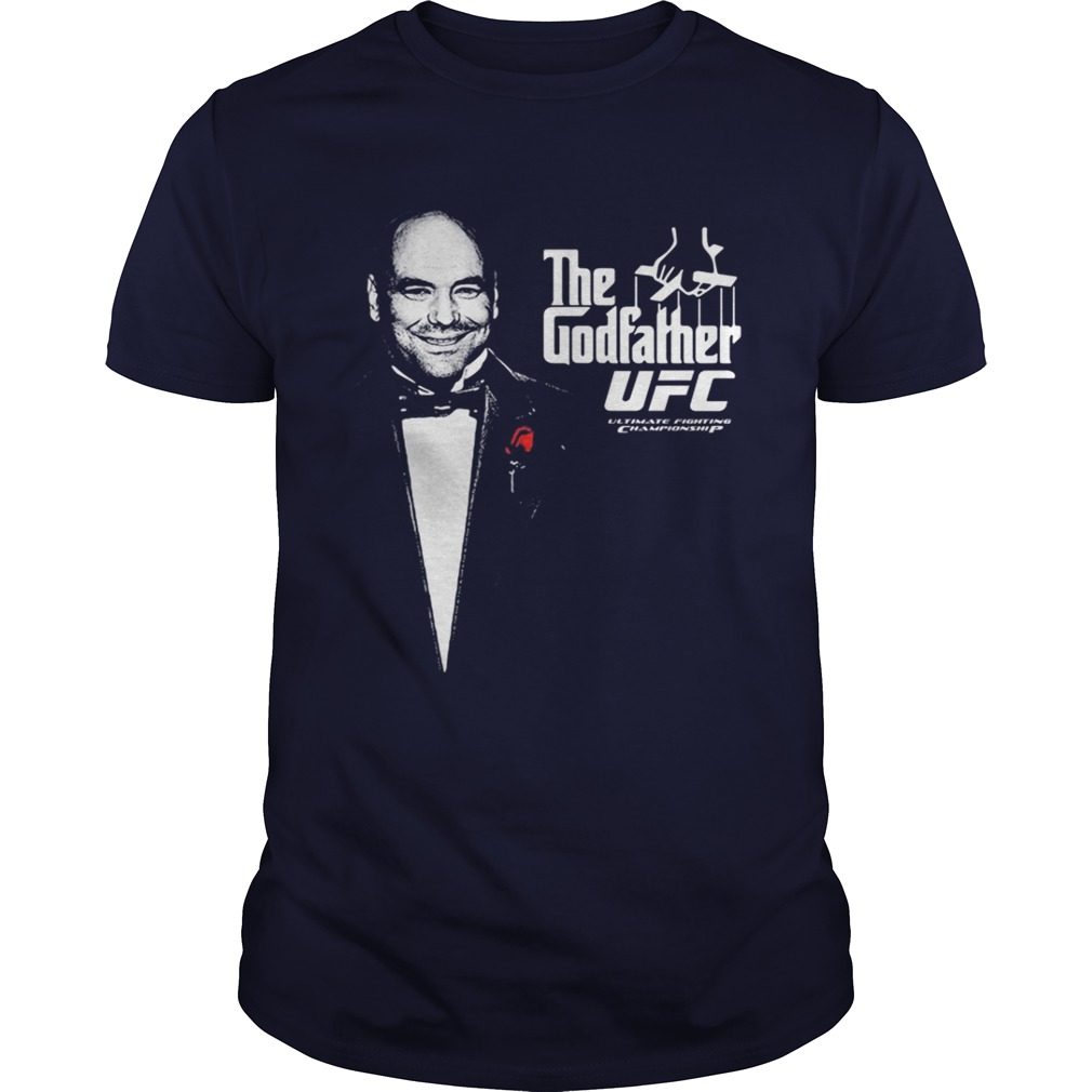 Dana White The Godfather UFC shirt