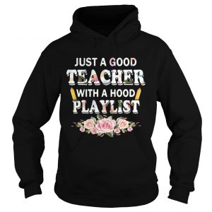 Flower Just a good teacher with a hood playlist hoodie