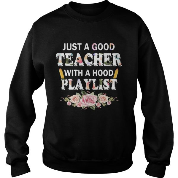 Flower Just a good teacher with a hood playlist sweatshirt