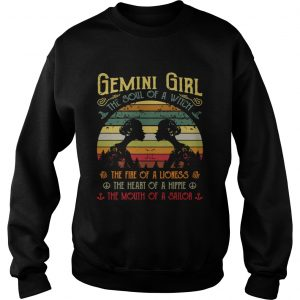 Gemini girl the soul of a witch the fire of a lioness sweatshirt