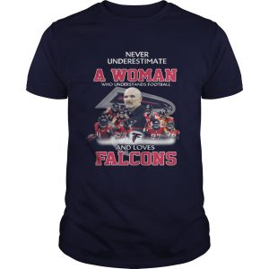 Never Underestimate a Woman Who Understands Football And Loves Falcons unisex