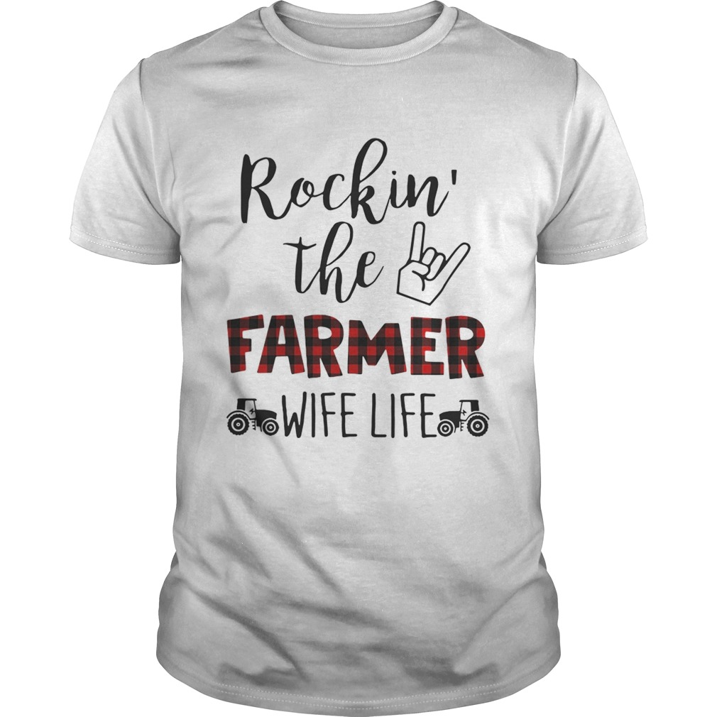 Rockin' the farmer wife life shirt