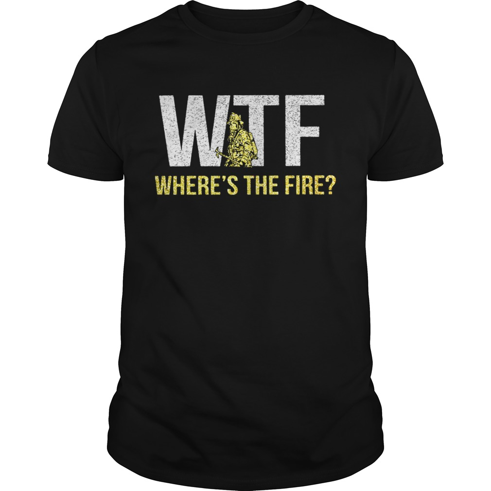 WTF where's the fire shirt