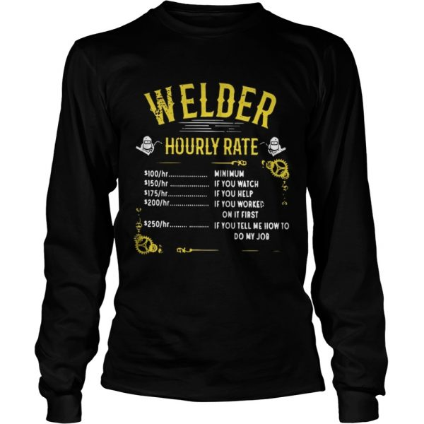 Welder hourly rate longsleeve tee