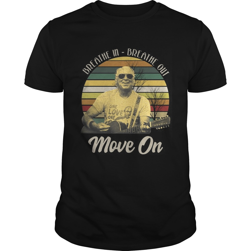 Breathe in breathe out move on vintage shirt