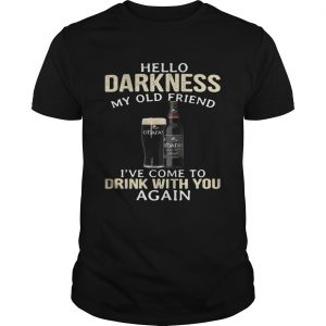 Carlow OHaras Irish Hello Darkness My Old Friend Ive Come To Drink With You Again unisex