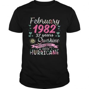 February 1982 37 years sunshine mixed with a little hurricane unisex