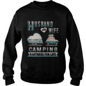 Husband and wife camping partners for life sweatshirt