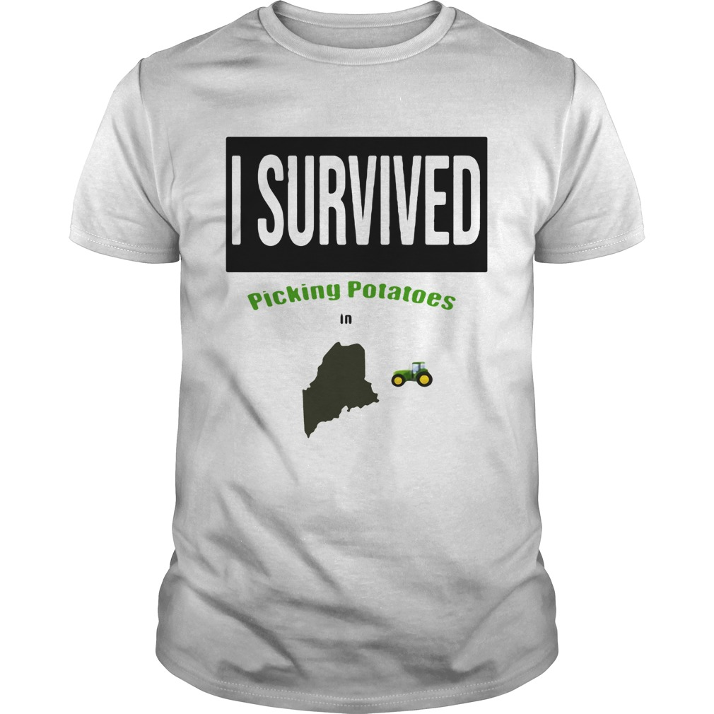 I survived picking potatoes in Maine farm shirt