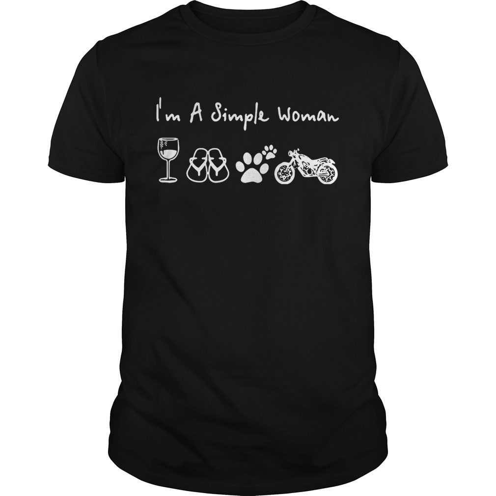 I'm a simple woman I love wine flip flop dog paw and motorcycle shirt