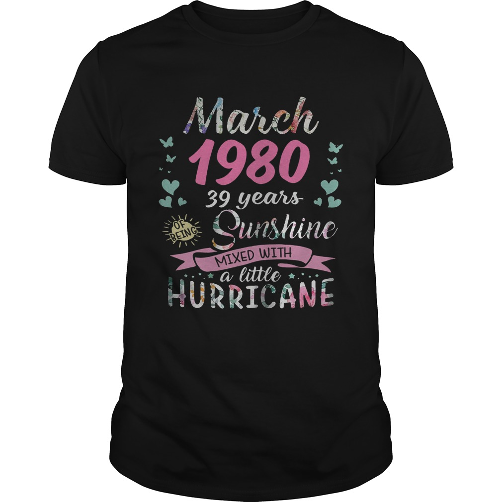 March 1980 39 years of being sunshine mixed with a little hurricane shirt