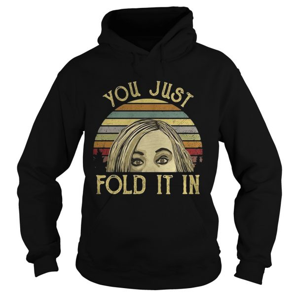 Schitts Creek you just fold it in sunset hoodie