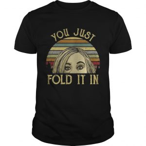 Schitts Creek you just fold it in sunset unisex