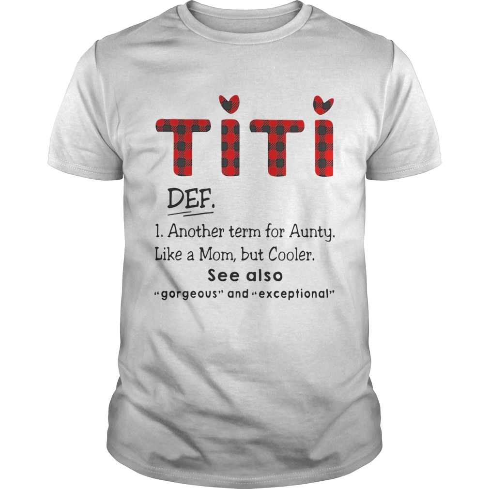 Ti Ti Def Another Term For Aunt Like A Mom But Cooler See Also Shirt