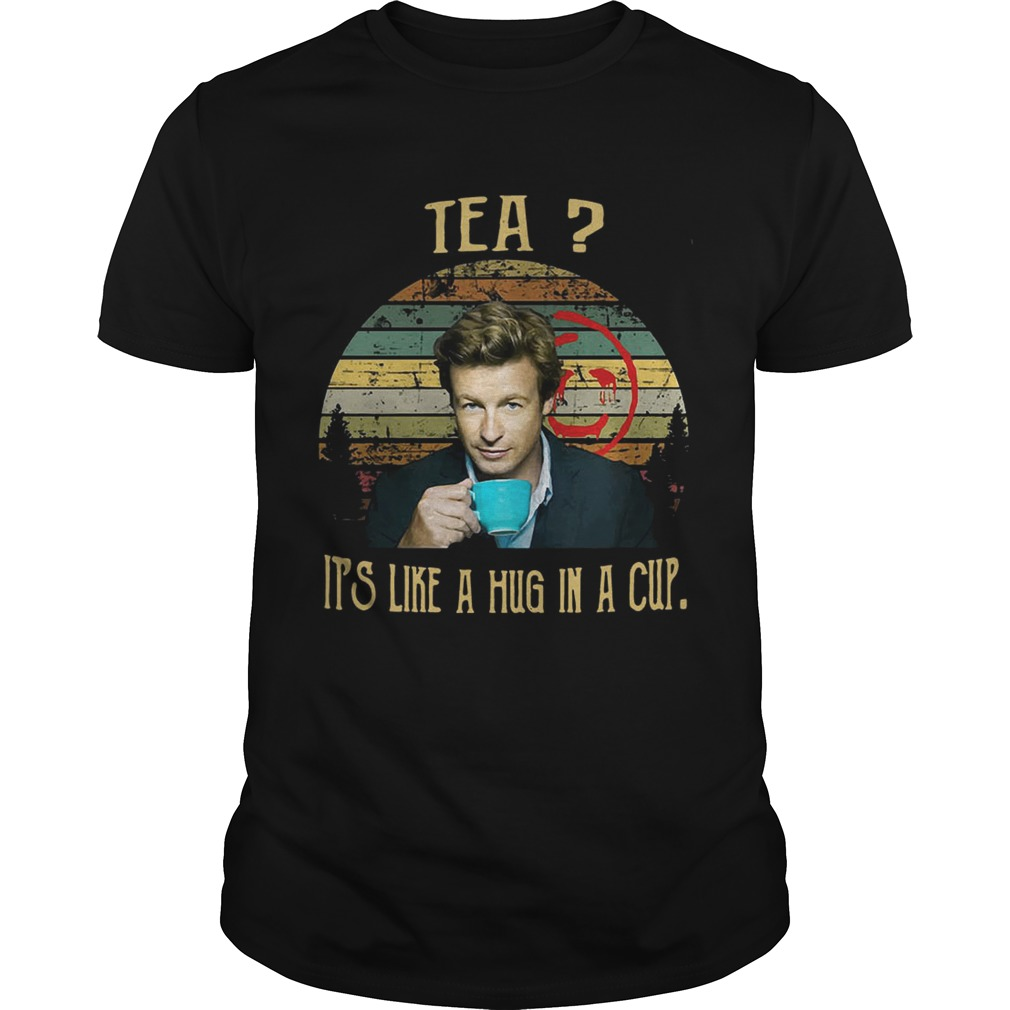 Vintage Tea It_s Like A Hug In A Cup Patrick Jane Shirt
