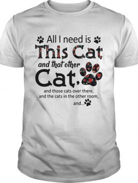 All I need is this cat and that other cat and those cats over there and the cats in the other room and shirts