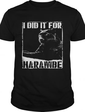 Black Panther I did it for Harambe shirt