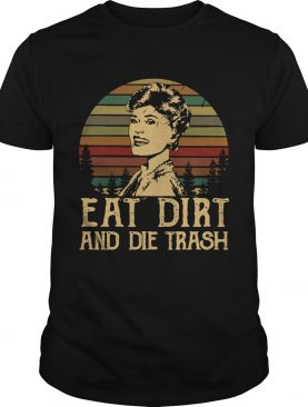 Blanche Devereaux Eat dirt and die trash vintage shirts