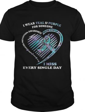 Cancer I wear teal and purple for someone I miss every single day suicide prevention awareness shirt