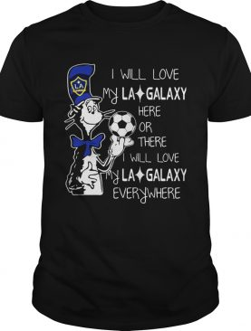 Dr Seuss I will love my LA Galaxy T shirt