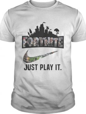 Fortnite Battle Royale Nike just play it shirt
