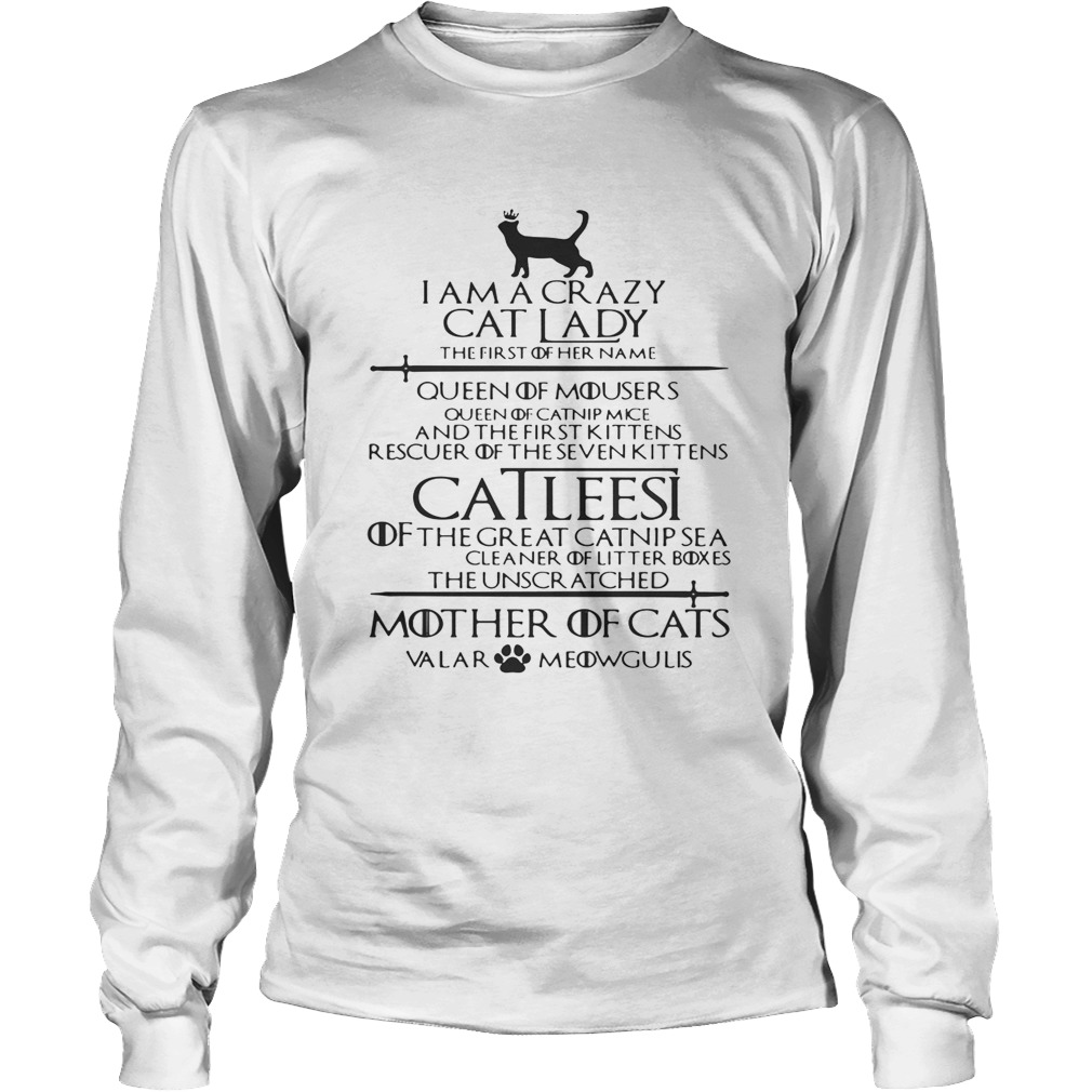 f0be355bf Game of Thrones I am a crazy cat lady Queen of mousers Catleesi mother of  cats