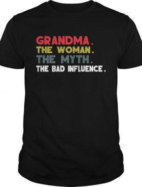 Grandma The Woman The Myth The Bad Influence Gift Shirt