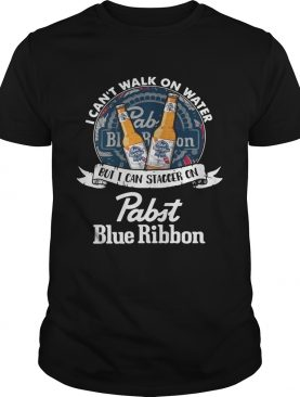 I can't walk on water but I can stagger on Pabst Blue Ribbon shirt