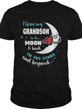 I love my grandson to the moon and back to the stars and beyond shirt