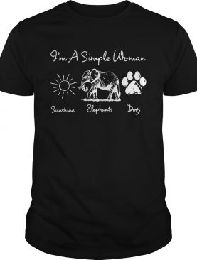 I'm a simple woman I love sunshine elephants and dogs shirts