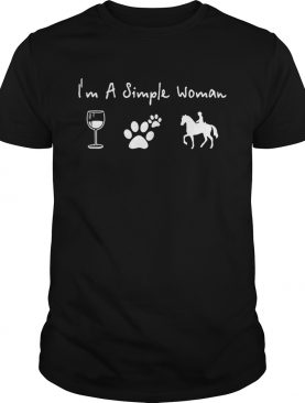 I'm a simple woman I love wine dog and horse shirt