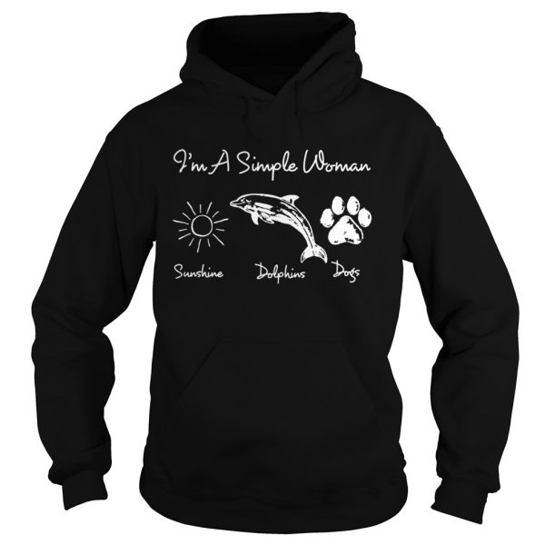 Im a simple woman who loves sunshine dolphin and dogs hoodie