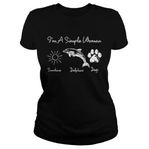 Im a simple woman who loves sunshine dolphin and dogs ladies tee