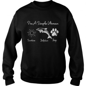 Im a simple woman who loves sunshine dolphin and dogs sweatshirt