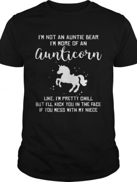 I'm not an auntie bear I'm more of an aunticorn like I'm pretty chill T-Shirt