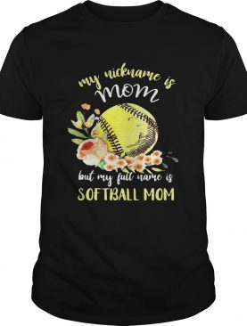 My nickname is mom but my full name is softball mom T-Shirts