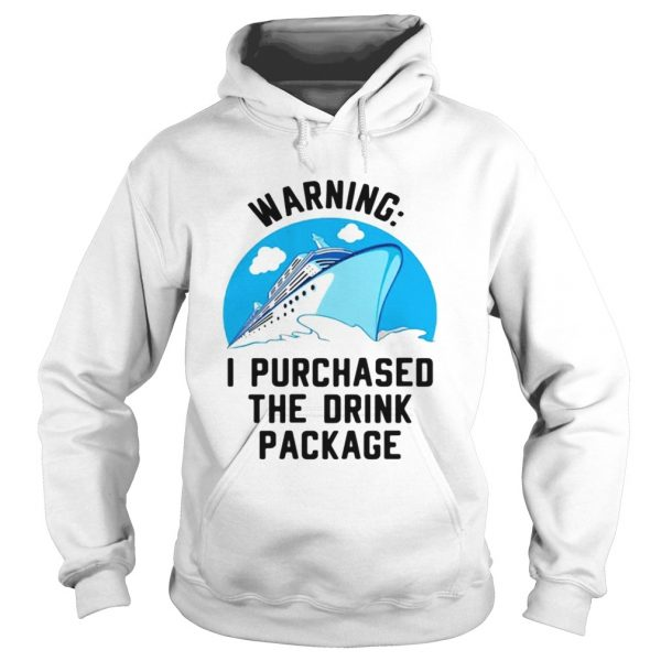 Ship warning I purchased the drink package hoodie
