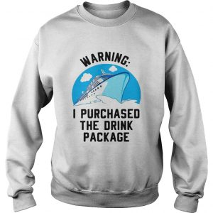 Ship warning I purchased the drink package sweatshirt
