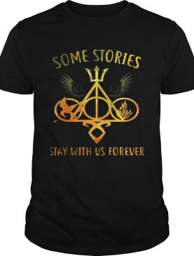 Some Stories Stay With Us Forever Gift Shirt