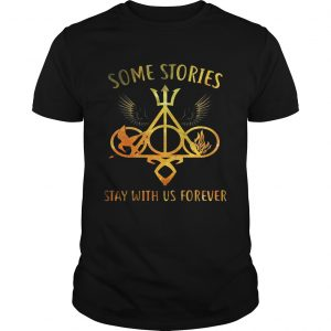 Some Stories Stay With Us Forever Gift unisex