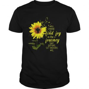 Sunflower I will choose to find joy in the journey me kid unisex