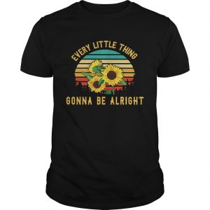 Sunflower every little thing gonna be alright retro unisex