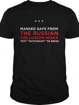 Trump Pence Marked Safe From The Russian Collusion Hoax text witchhunt to 88022 shirts