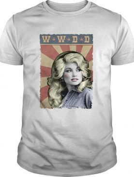 WWDD What Would Dolly Do shirt