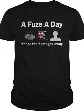 A Fuze A Day Keeps The Hostage Away Funny Gaming T-shirts