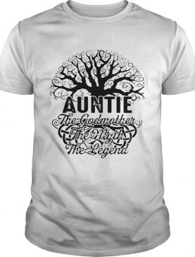 Auntie The Godmother The Myth The Legend T-Shirts