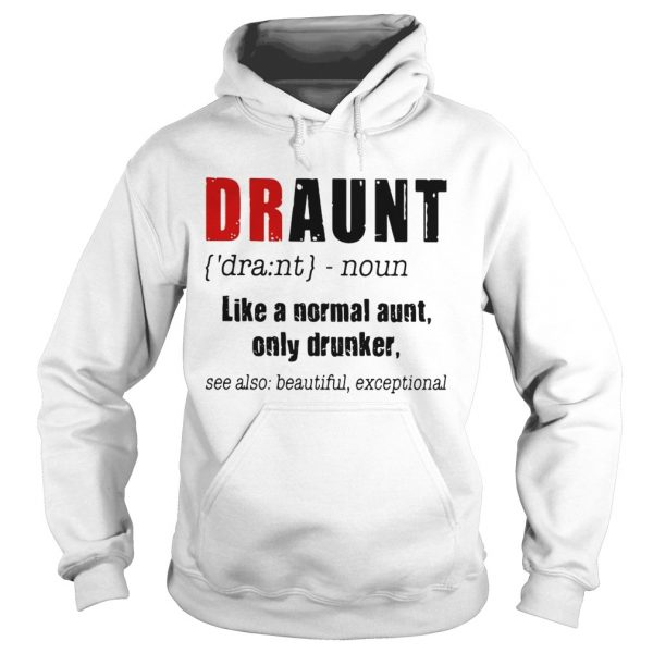 Best Draunt like a normal aunt only drunker hoodie
