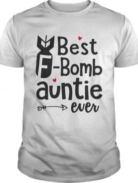 Best F-bomb auntie ever shirt